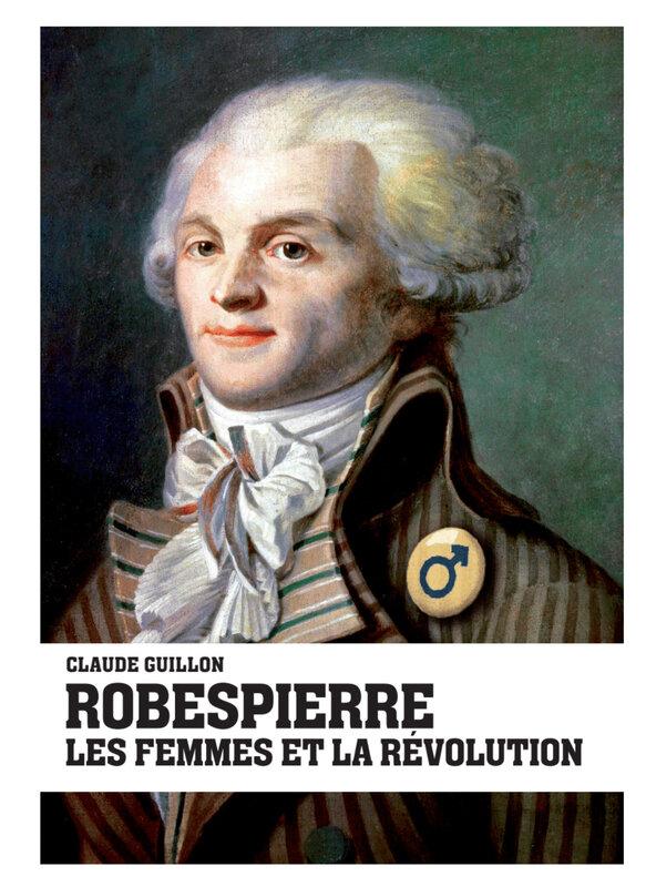 18 mars 2021 : Robespierre et les Femmes.