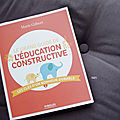 J'ai lu... le grand guide de l'éducation constructive