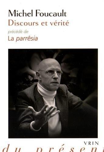 Michel Foucault, Discours et vérité