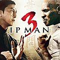 Ip man 3 (l'homme le plus fort de chine)