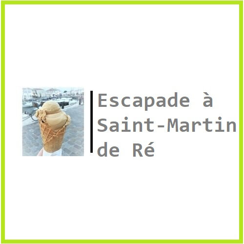Escapade à Saint Martin de Ré