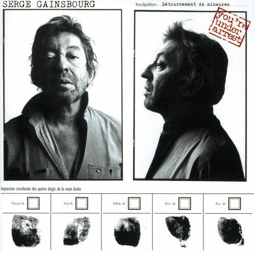 Quot You Re Under Arrest Quot Serge Gainsbourg Rock Fever