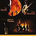 Evènement : spectacle 'clair de lune' avec tita nzebi, serge ananou, alphonse tierou au café de la danse 3 fevrier 2018