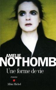 amelie_nothomb_une_forme_de_vie_cover