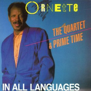 Ornette Coleman The Quartet & Prime Time - 1987 - In all languages (PolyGram)