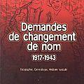 Demandes de changement de nom 1917-1943 de pierre-marie dioudonnat