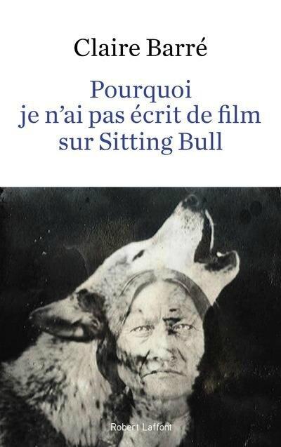 Pourquoi-je-n-ai-pas-ecrit-un-film-sur-sitting-bull