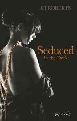 Seduced in the Dark de CJ Roberts