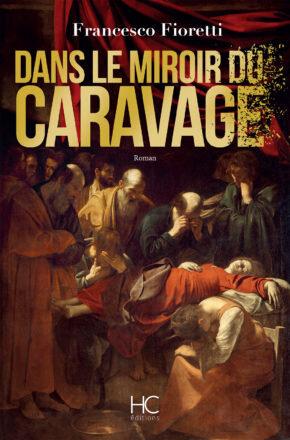 Dans le miroir du Caravage, Francesco Fioretti