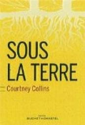 Windows-Live-Writer/Livres_887E/Sous la terre - Courtney Collins