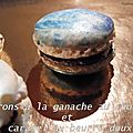 Macarons a la ganache au chocolat et beurre doux