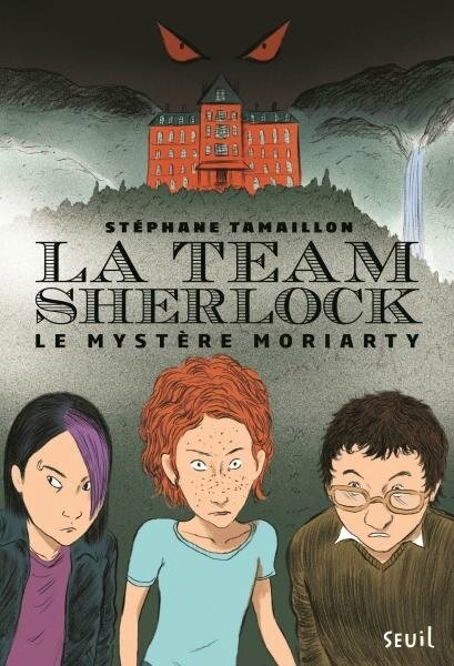 La team Sherlock - le mystère Moriarty de Stéphane Tamaillon