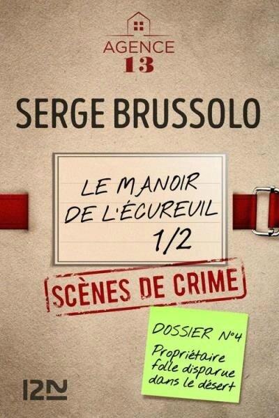 Les dossiers de l'Agence 13 - Le manoir de l'écureuil 1 de Serge Brussolo