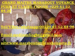 FIOGBE,MAÎTRE MARABOUT AFRICAIN-TRAVAUX OCCULTES & VOYANCES + 229 61 52 84 38