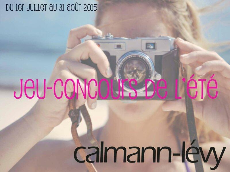 CALMANN-LEVY - CONCOURS PHOTOS - ETE 2015
