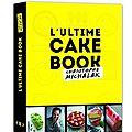 Coup de cœur : l'ultime cake book de christophe michalak