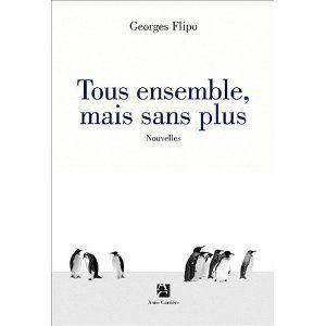Tous ensemble, mais sans plus Georges Flipo Lectures de Liliba