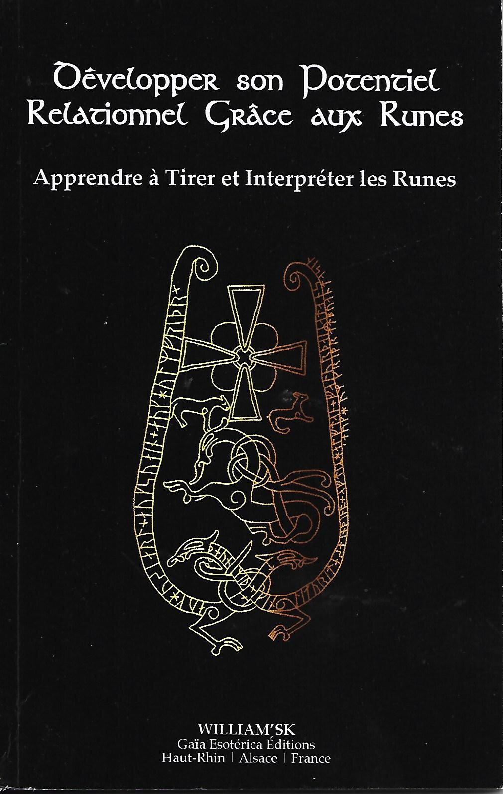 DÉVELOPPER SON POTENTIEL RELATIONNEL GRÂCE AUX RUNES - Apprendre à tirer et interpréter les Runes - par William'SK