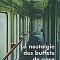 La nostalgie des buffets de gare