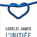 L'initiée ❉❉❉ lorelei james