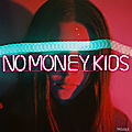Hush hush, le son du jour signé no money kids