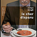 Le cher disparu - evelyn waugh - editions robert laffont