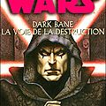 Dark bane - la voie de la destruction