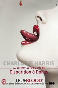 Charlaine Harris - [La Communaute du Sud] - T2 - Disparition a Dallas (2003)