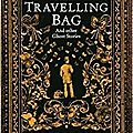 The travelling bag & other ghost stories, de susan hill