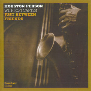 Houston_Person_With_Ron_Carter___2005___Just_Between_Friends__HighNote_