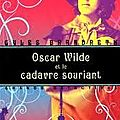 Oscar wilde et le cadavre souriant, gyles brandreth