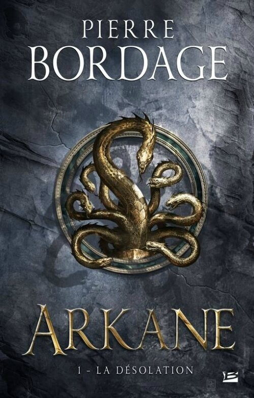 Arkane - la désolation de Pierre Bordage