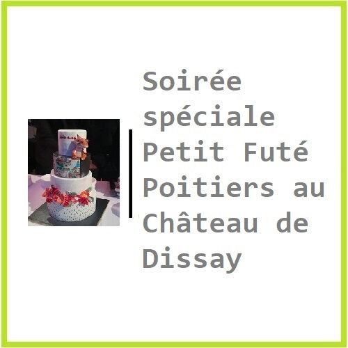 9 Soirée spéciale Petit Futé Poitiers au Château de Dissay (86)!