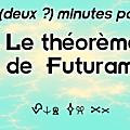 Deux minutes pour le théorème de futurama