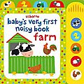 Baby's very first noisy book : farm
