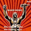 ''black music'' des chaines de fer aux chaines en or
