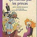 La princesse qui n'aimait pas les princes - alice brière-haquet