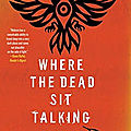 Where the dead sit talking (brandon hobson)