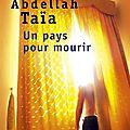 Un pays pour mourir - abdellah taïa