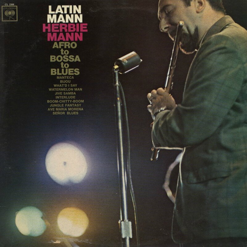 Herbie Mann - 1965 - Latin Mann, Afro To Bossa To Blues (Columbia)