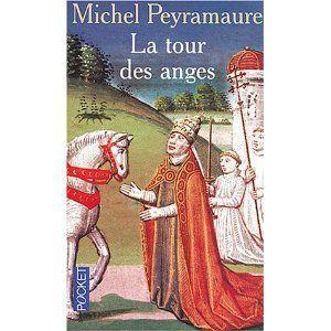 """La Tour Des Anges la tour des anges"""" de michel peyramaure - dominahistoria"""