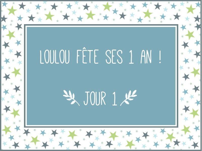 Loulou fête ses 1 an - JOUR 1