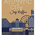 Atlantic city - joy raffin