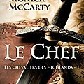 Les chevaliers des highlands t1, le chef - monica mccarty