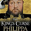La malédiction du roi (the king's curse) ---- philippa gregory