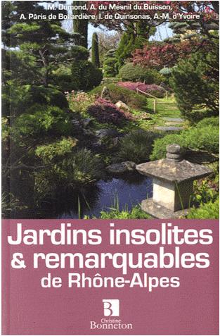 JARDINS INSOLITES & REMARQUABLES DE RHONE-ALPES
