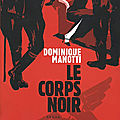 le corps noir, thriller de dominique manotti