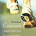 Cinquante marathons et quelques bêtises par runnindoum
