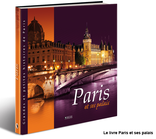 PARIS ET SES PALAIS - EDITIONS ATLAS