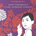 Vingt fragments d'une jeunesse vorace - xiaolu guo